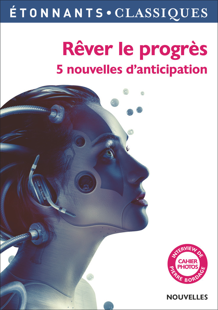 ANTHOLOGIES - REVER LE PROGRES - 5 NOUVELLES D'ANTICIPATION