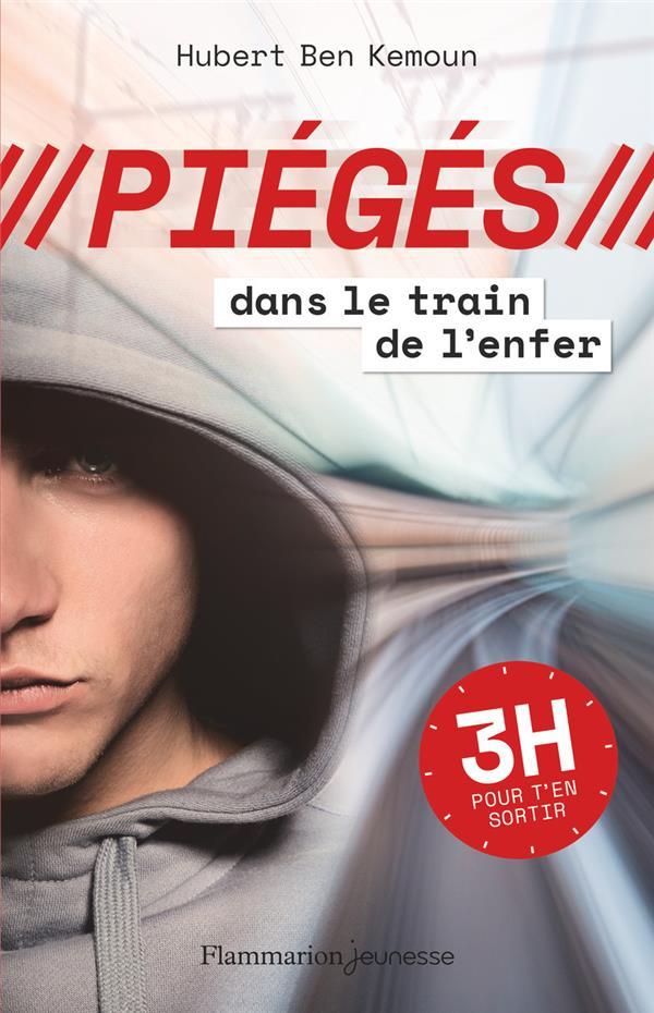 DANS LE TRAIN DE L'ENFER - PIEGES - T1 - 3 H POUR T'EN SORTIR