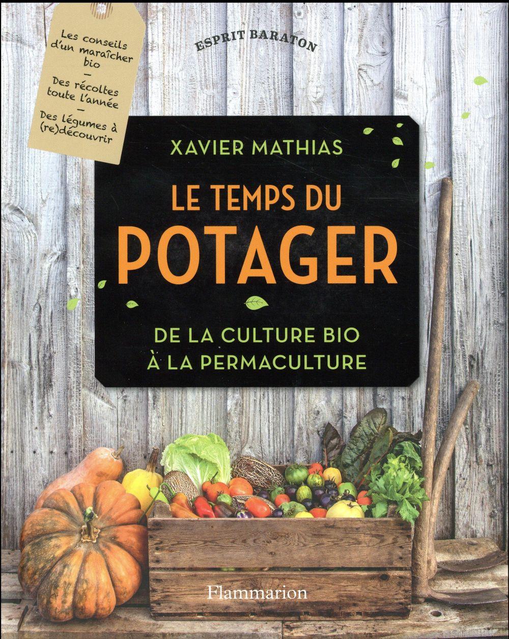 LE TEMPS DU POTAGER - DE LA CULTURE BIO A LA PERMACULTURE