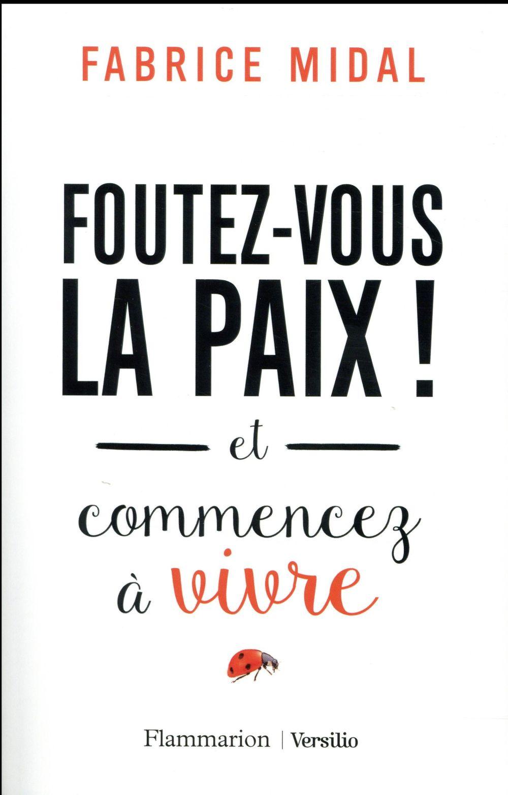 FOUTEZ-VOUS LA PAIX!
