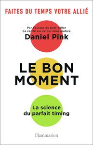 LE BON MOMENT - LA SCIENCE DU PARFAIT TIMING
