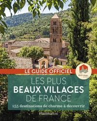 LES PLUS BEAUX VILLAGES DE FRANCE - 155 DESTINATIONS DE CHARME A DECOUVRIR