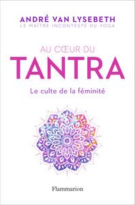 TANTRA (AU COEUR DU)