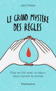 LE GRAND MYSTERE DES REGLES