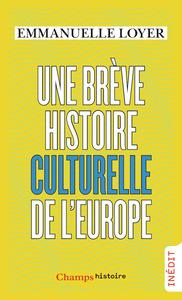 UNE BREVE HISTOIRE CULTURELLE DE L'EUROPE