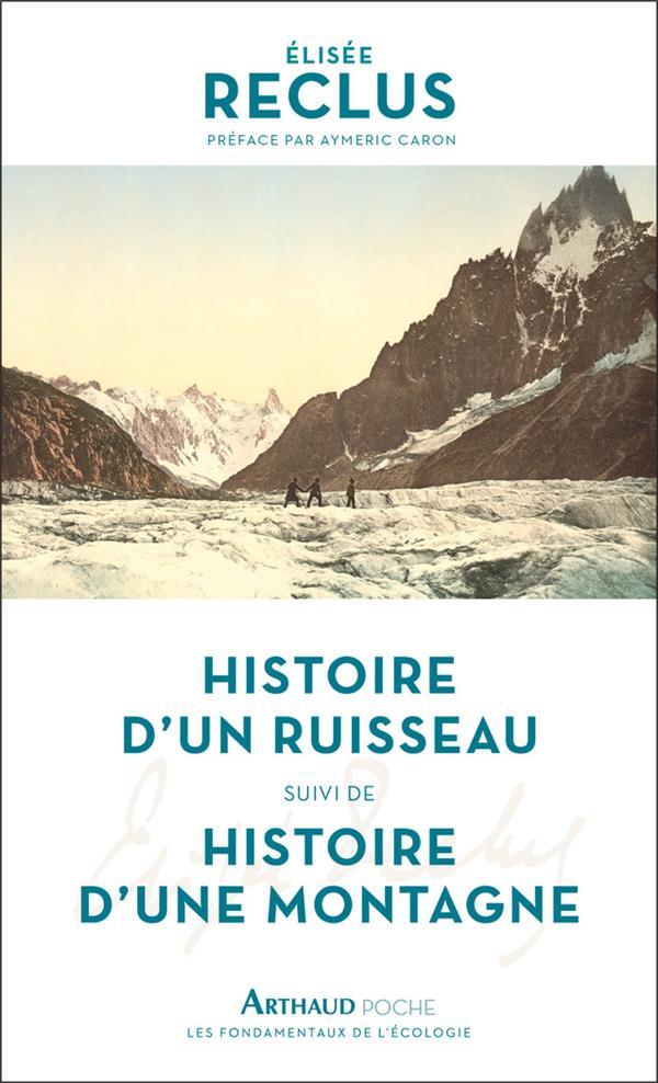 HISTOIRE D'UN RUISSEAU SUIVI DE HISTOIRE D'UNE MONTAGNE