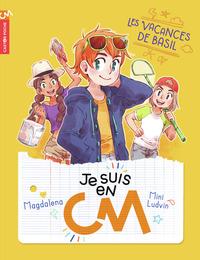 JE SUIS EN CM - T2 - LES VACANCES DE BASIL