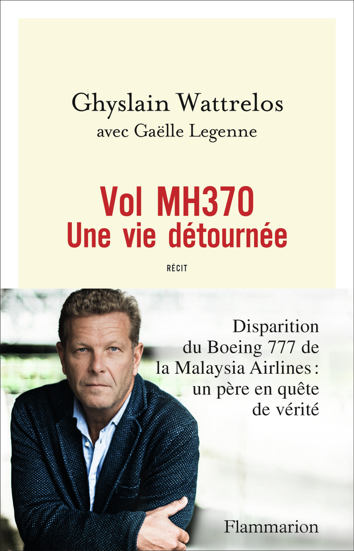 VOL MH370 UNE VIE DETOURNEE