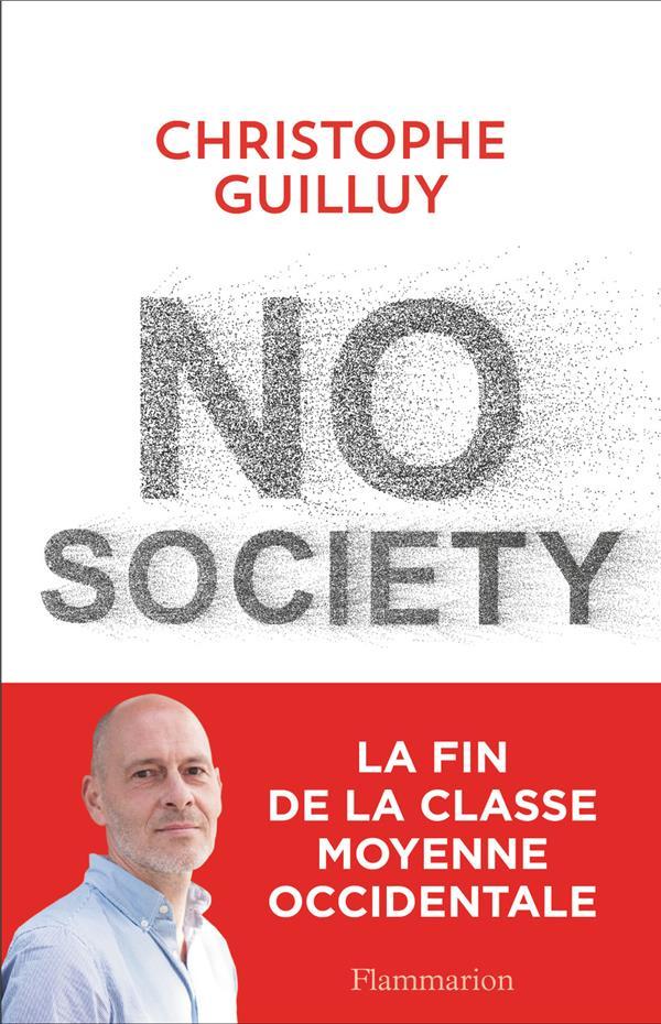 NO SOCIETY - LA FIN DE LA CLASSE MOYENNE OCCIDENTALE