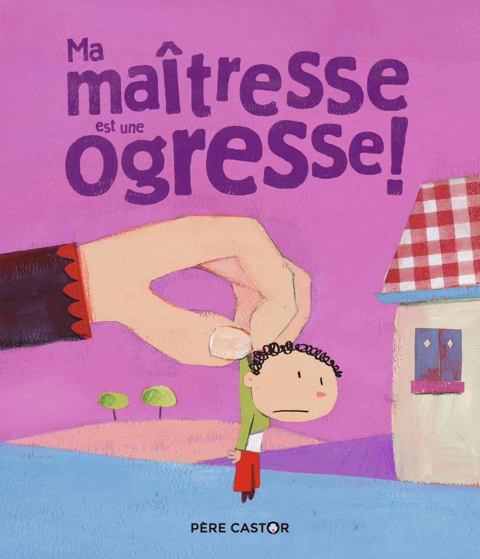 MA MAITRESSE EST UNE OGRESSE