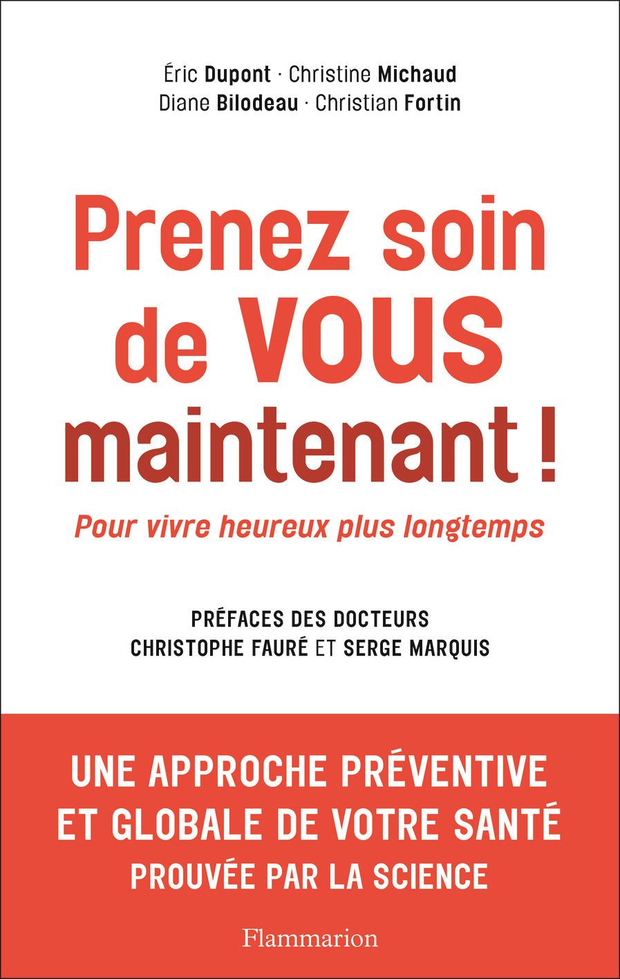PRENEZ SOIN DE VOUS MAINTENANT ! - POUR VIVRE HEUREUX PLUS LONGTEMPS