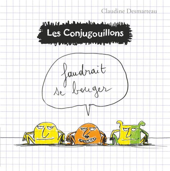 LES CONJUGOUILLONS - T4 - FAUDRAIT SE BOUGER