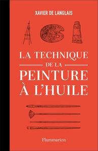 ART - LA TECHNIQUE DE LA PEINTURE A L'HUILE