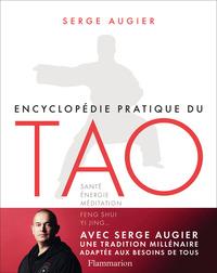 ENCYCLOPEDIE PRATIQUE DU TAO - SANTE, ENERGIE, MEDITATION, FENG SHUI, YI JING...