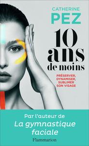BEAUTE,  BIEN-ETRE ET DIETETIQUE - 10 ANS DE MOINS - PRESERVER, DYNAMISER, SUBLIMER
