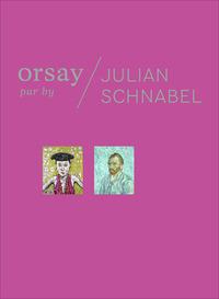 ORSAY VU PAR JULIAN SCHNABEL - BILINGUE (FRANCAIS-ANGLAIS)