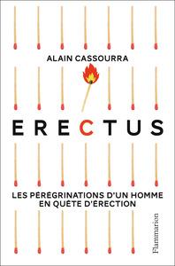 ERECTUS - LES PEREGRINATIONS D'UN HOMME EN QUETE D'ERECTION