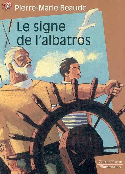 SIGNE DE L'ALBATROS (LE) - - ROMAN, SENIOR DES 11/12ANS
