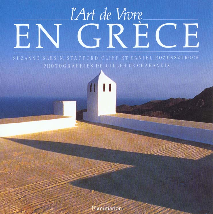 L'ART DE VIVRE EN GRECE - PHOTOGRAPHIES DE GILLES DE CHABANEIX - - TRADUCTION