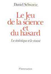 LE JEU DE LA SCIENCE ET DU HASARD LA STATISTIQUE ET LE VIVANT