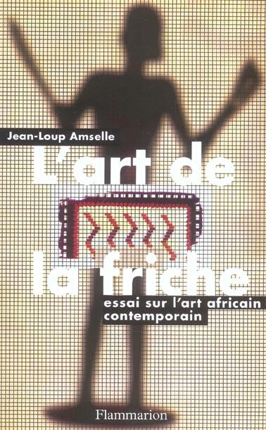 L'ART DE LA FRICHE - ESSAI SUR L'ART CONTEMPORAIN AFRICAIN