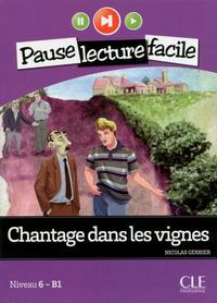 PAUSE LECTURE FACILE CHANTAGE DANS LES VIGNES NIVEAU 6-B1 + CD AUDIO