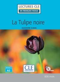 LECTURE CLE EN FRANCAIS FACILE LA TULIPE NOIRE NIVEAU A2 + CD