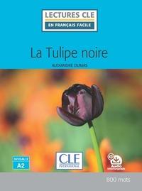 LECTURE CLE EN FRANCAIS FACILE LA TULIPE NOIRE NIVEAU A2