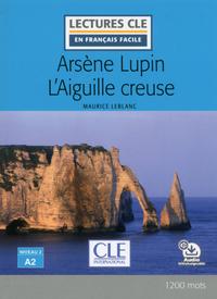 ARSENE LUPIN ET L'AIGUILLE CREUSE LECTURE FLE