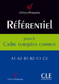 REFERENTIEL DE L'ALLIANCE FRANCAISE POUR LE CADRE EUROPEEN COMMUN A1-A2-B1-B2-C1-C2