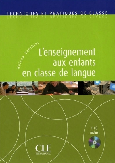 L'ENSEIGNEMENT AUX ENFANTS EN CLASSE DE LANGUE + 1 CD INCLUS