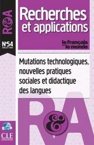RECHERCHES ET APPLICATIONS : MUTATIONS TECHNOLOGIQUES NOUVELLES PRATIQUES ET DIDACTIQUE DES LANGUES