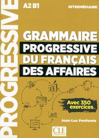 GRAMMAIRE PROGRESSIVE DU FRANCAIS DES AFFAIRES NIVEAU INTERMEDIAIRE + CD NC