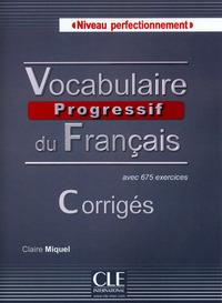 CORRIGES VOCABULAIRE PROGRESSIF DU FRANCAIS NIVEAU PERFECTIONNEMENT