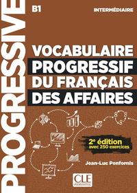 VOCABULAIRE PROGRESSIF DU FRANCAIS DES AFFAIRES NIVEAU INTERMEDIAIRE + CD NE