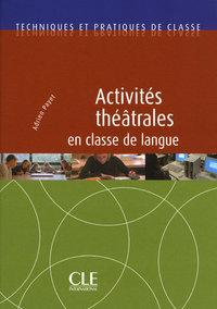 ACTIVITES THEATRALES EN CLASSE DE LANGUE - COLLECTION TECHNIQUE DE CLASSE
