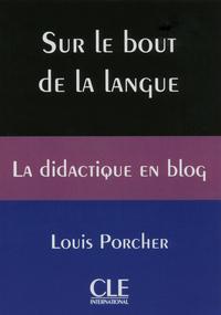 SUR LE BOUT DE LA LANGUE - LA DIDACTIQUE EN BLOG