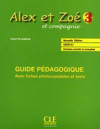 ALEX ET ZOE 3 GUIDE PEDAGOGIQU