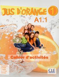 JUS D'ORANGE 1 A1.1 CAHIER D'ACTIVITES