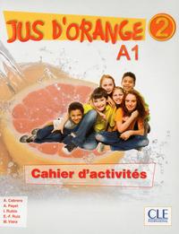 JUS D'ORANGE 2 A1 CAHIER D'ACTIVITES