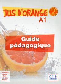 JUS D'ORANGE A1 NIVEAU 2 GUIDE PEDAGOGIQUE