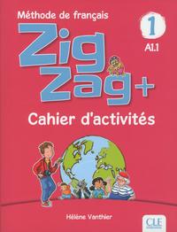 ZIGZAG PLUS NIVEAU 1 - CAHIER D'ACTIVITES