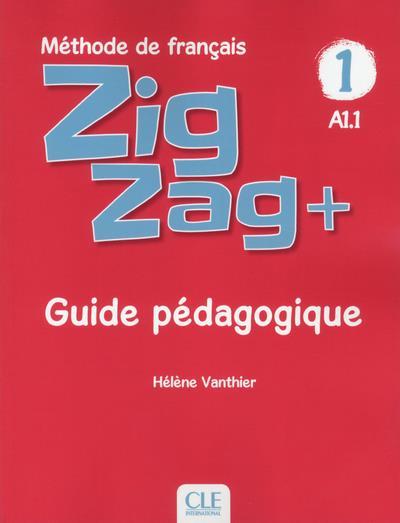 ZIGZAG+ NIVEAU 1 - GUIDE PEDAGOGIQUE