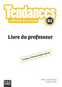TENDANCES FLE NIVEAU B2 - LIVRE DU PROFESSEUR