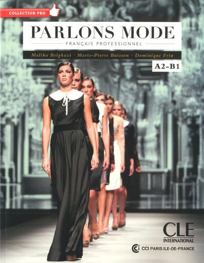PARLONS MODE - FRANCAIS PROFESSIONEL A2-B1 + CD AUDIO