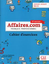 AFFAIRES.COM NIVEAUX B2-C1 EXERCICES 3EME EDITION
