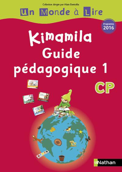 UN MONDE A LIRE - KIMAMILA - SERIE ROUGE - GUIDE PEDAGOGIQUE 1 CP 2016