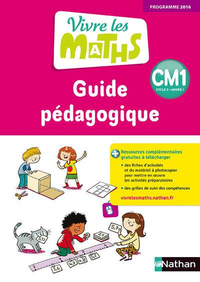 VIVRE LES MATHS GUIDE PEDAGOGIQUE CM1 2017