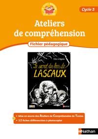 LES PETITS ROBINSON DE LA LECTURE - FICHIER PEDAGOGIQUE 4 - LE SECRET DES BOIS DE LASCAUX - CYCLE 3