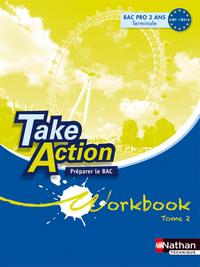 TAKE ACTION BAC PRO WORKBOOK